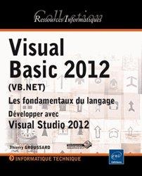 Visual Basic 2012 (VB.Net) / les fondamentaux du langage : développer avec Visual Studio 2012