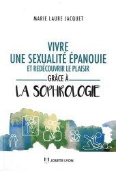 Vivre une sexualité épanouie grâce à la sophrologie