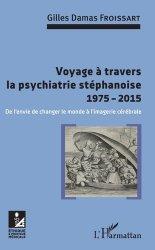 Voyage à travers la psychiatrie stéphanoise 1975-2015