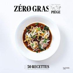 Zéro gras : plus de 50 recettes lights et gourmandes qui ont fait leurs preuves