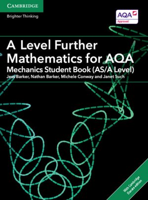 A Level Further Mathematics for AQA Mechanics Student Book (AS/A Level) with Cambridge Elevate Edition (2 Years)-Cambridge University Press-9781316644348