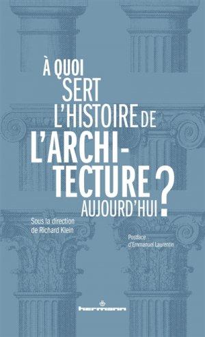A quoi sert l 39 histoire de l 39 architecture aujourd 39 hui richard klein 9782705695743 hermann - A quoi sert l ortie ...