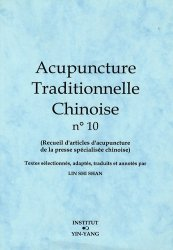 Acupuncture Traditionnelle Chinoise 10 - institut yin yang - 9782910589240