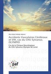 Accidents Vasculaires Cérébraux et VIH, cas du CHU Sylvanus. OLYMPIO - presses académiques francophones - 9783838170480