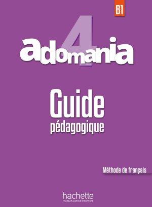 Adomania 4 - hachette français langue etrangère - 9782016252734