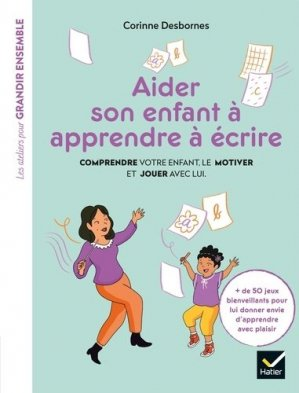 Aider son enfant à apprendre à écrire-Hatier-9782401050969