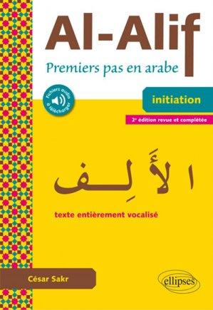 Al-Alif : premiers pas en arabe, initiation : texte entièrement vocalisé-ellipses-9782340028357