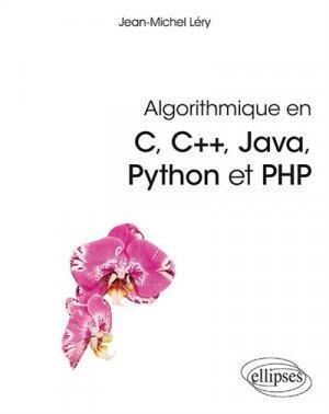 Algorithmique en C, C+ , Java, Python et PHP - ellipses - 9782340029712