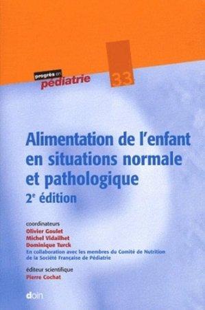 Alimentation de l'enfant en situations normale et pathologique - doin - 9782704013500