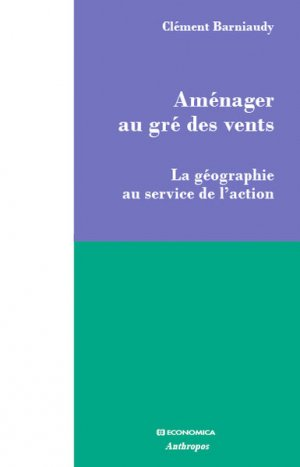 Aménager au gré des vents - La géographie au service de l'action-polytechnica-9782717870411