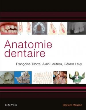 Anatomie dentaire-elsevier / masson-9782294758492