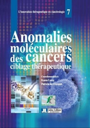Anomalies moléculaires des cancers - john libbey eurotext - 9782742012657