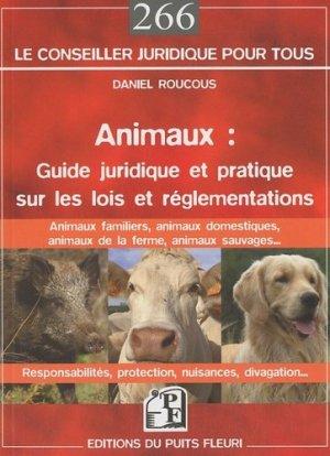 Animaux: Guide juridique et pratique sur les lois et réglementations - puits fleuri - 9782867394287