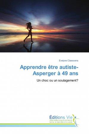 Apprendre être autiste-Asperger à 49 ans-éditions vie-9786202495301