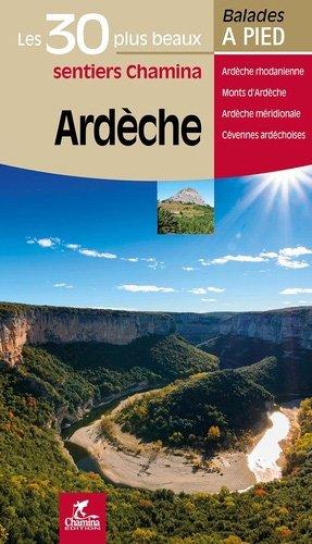 Ardèche, les 30 plus beaux sentiers-Chamina-9782844664792