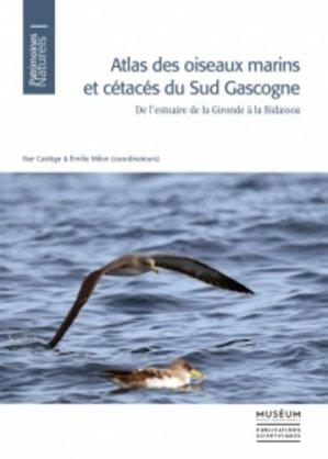 Atlas des oiseaux marins et cétacés du sud Gascogne - De l'estuaire de la Gironde à la Bidassoa - mnhn - 9782856538258