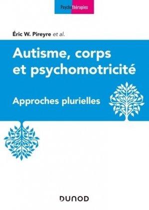 Autisme, corps et psychomotricité-dunod-9782100769995