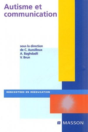 Autisme et communication-elsevier / masson-9782294015403