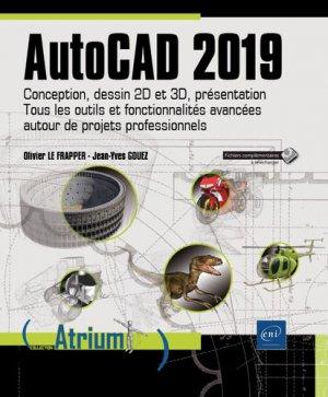 AutoCAD 2019 : conception, dessin 2D et 3D, présentation : tous les outils et fonctionnalités avancées autour de projets professionnels - eni - 9782409016424