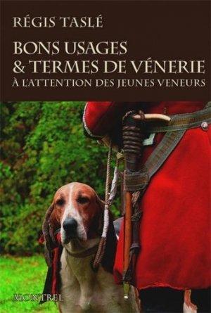 Bons usages & termes de vénerie - montbel - 9782356531346