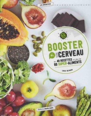 Booster son cerveau en 40 recettes et plus de 60 super-aliments-marie claire-9791032302217
