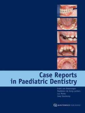 Case Reports in Paediatric Dentistry - quintessence publishing - 9781850971962