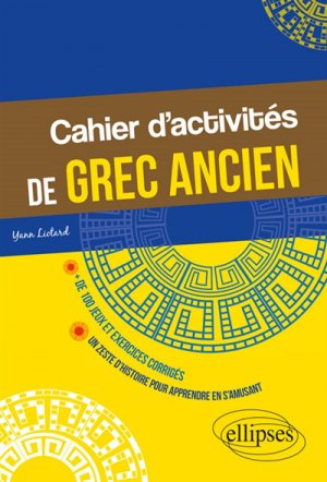 Cahier d'activités de grec ancien - ellipses - 9782340027770