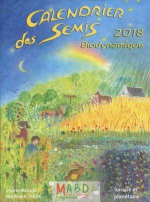 Calendrier des semis 2018 - mouvement de culture bio-dynamique - 9782913927605