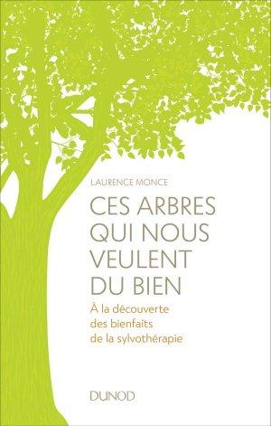 Ces arbres qui nous veulent du bien - A la découverte des bienfait de la sylvothérapie-dunod-9782100776207