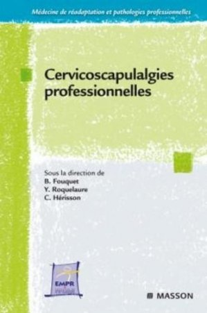 Cervicoscapulalgies professionnelles-elsevier / masson-9782294711145