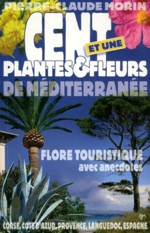 Cent et une plantes et fleurs de méditerranée-pcm-9782952135214