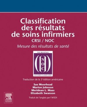 Classification des résultats de soins infirmiers - elsevier / masson - 9782294770753