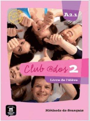 CLUB @DOS 2 LIVRE ELEVE A2.1  - MAISON DES LANGUES - 9788415640479