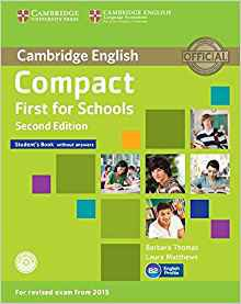 Compact First for Schools - Student's Book without Answers with CD-ROM - cambridge - 9781107415560