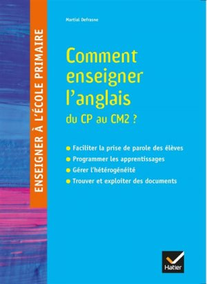 Comment enseigner l'anglais du CP au CM2 ?-hatier-9782401045293