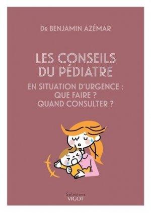Conseils du pédiatre en situation d'urgence : que faire ? quand consulter ?-vigot-9782711425341