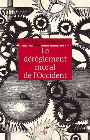 DEREGLEMENT MORAL OCCIDENT  - CERF - 9782204104241