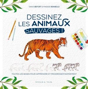 Dessinez les animaux sauvages ! - dessain et tolra - 9782295011862