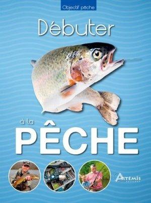 Débuter à la pêche - artemis - 9782816007299