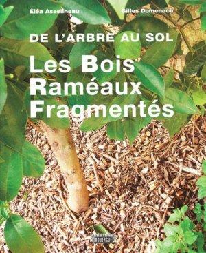 De l'arbre au sol  - Les Bois Raméaux Fragmentés-rouergue-9782841568994