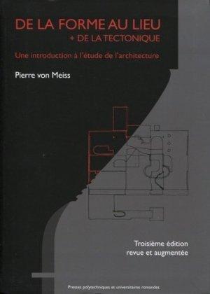 De la forme au lieu + de la tectonique - presses polytechniques et universitaires romandes - 9782880749460