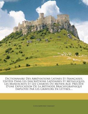 Dictionnaire Des Abréviations Latines Et Françaises, Usitées Dans Les Inscriptions Lapidaires Et ...-Nabu Press-9781247758367