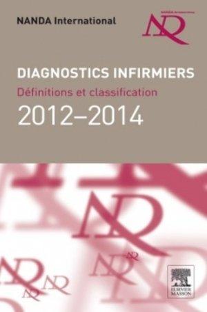 Diagnostics infirmiers 2012-2014 - elsevier / masson - 9782294727887