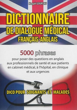 Dictionnaire de dialogue médical Français-Anglais/English-French - goursau henri - 9782904105524