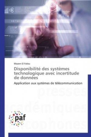 Disponibilité des systèmes technologique avec incertitude de données - Application aux systèmes de télécommunication-presses académiques francophones-9783841623966