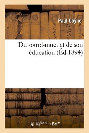 Du sourd-muet et de son éducation-hachette livre / bnf-9782013736251