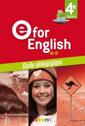 E for English 4e (éd.2017) : Guide Pédagogique - Version Papier-didier-9782278088188