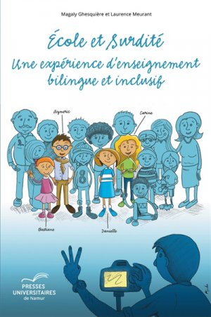 Ecole et surdité : une expérience d'enseignement bilingue et inclusif-presses universitaires de namur-9782390290056