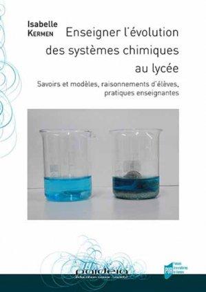 Enseigner l'évolution des systèmes chimiques au lycée-presses universitaires de rennes-9782753574397