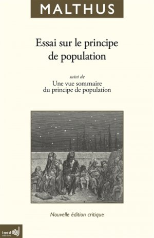 Essai sur le principe de population - En tant qu'il influe sur le progrès futur de la société, avec des remarques sur les théories de M. Godwin, de M. Condorcet et d'autres auteurs suivi de Une vue sommaire du principe de population--9782733210734